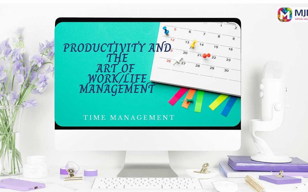 Productivity and the Art of Work-Life Management