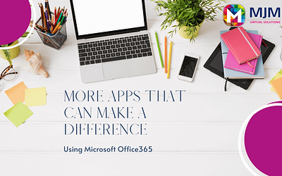 Microsoft Office 365: More apps that can make a difference